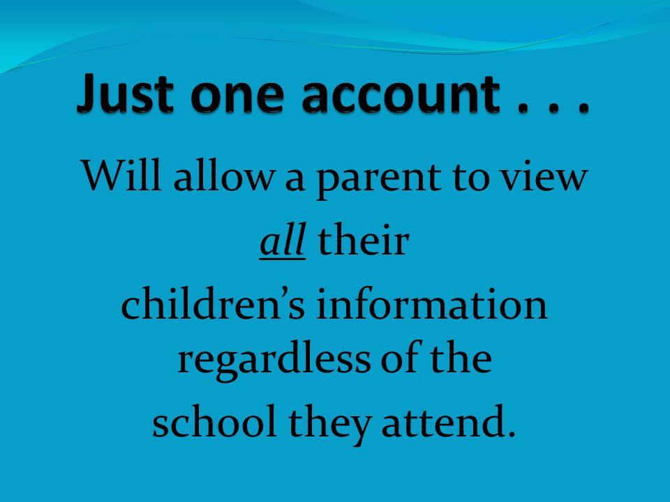 Will allow a parent to view all their childrens information regardless of the school they attend.