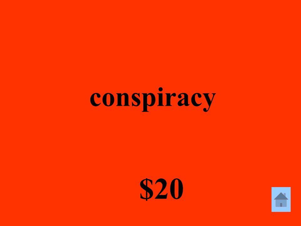 conspiracy $20