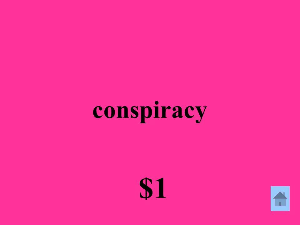 conspiracy $1