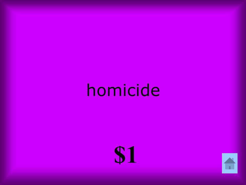 homicide $1