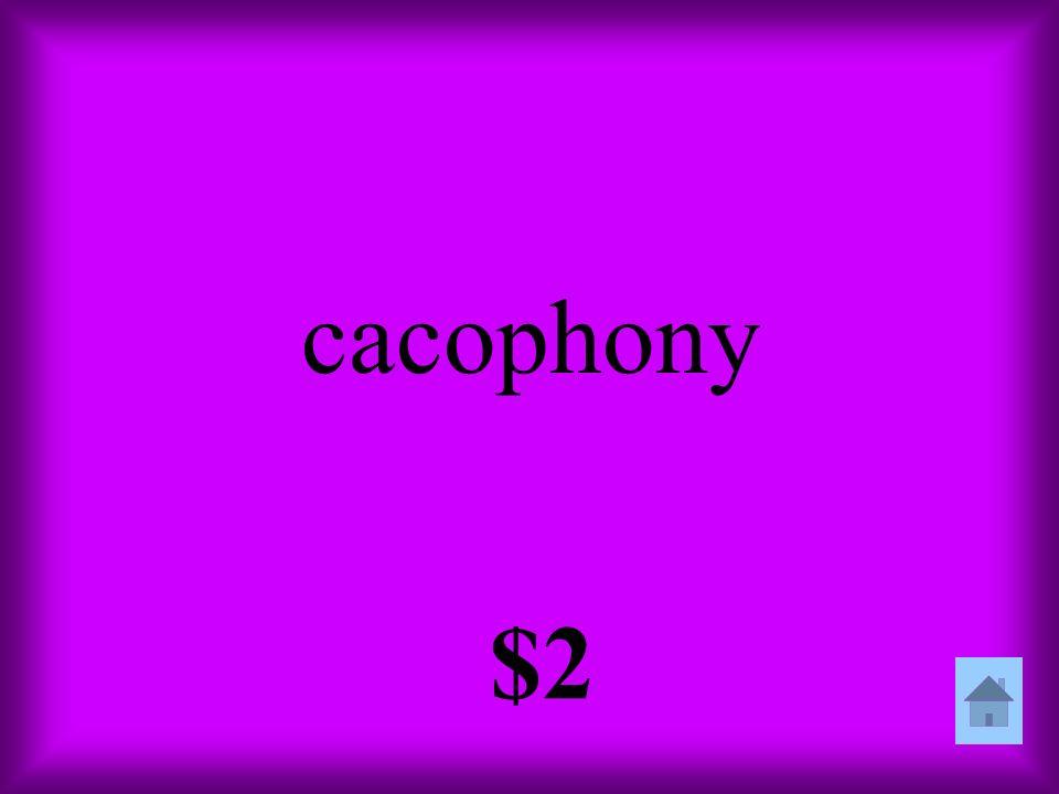 cacophony $2