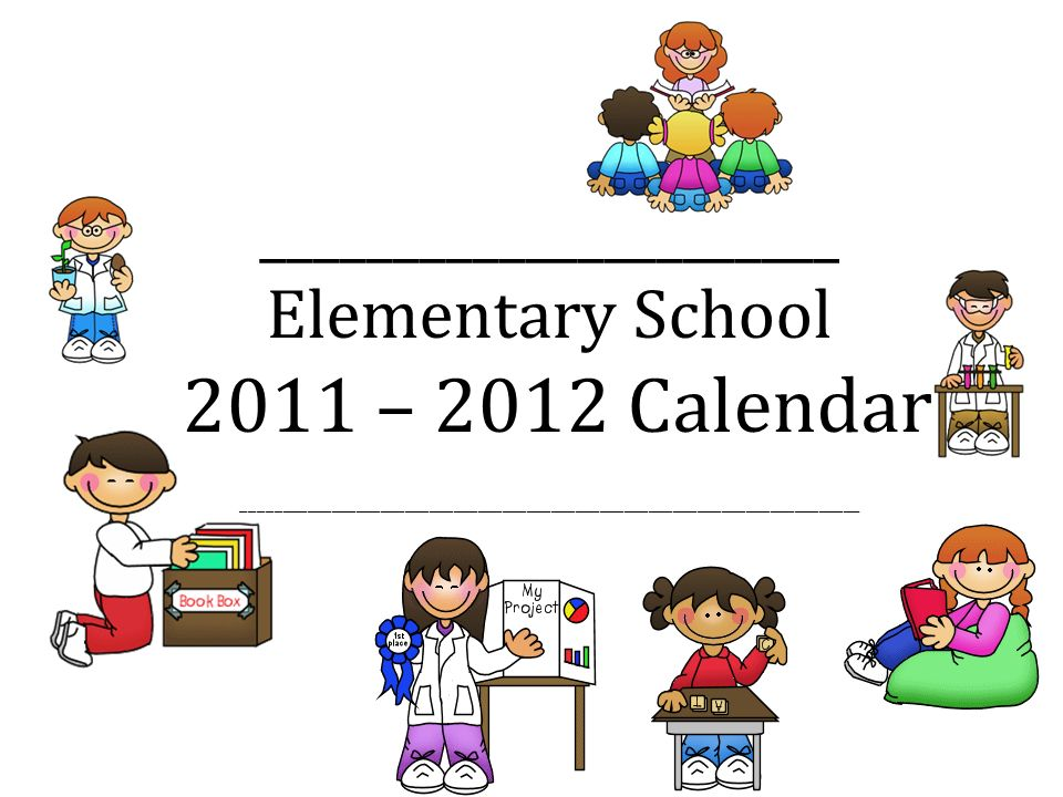 ______________________ Elementary School 2011 – 2012 Calendar ____________________________________________________________________________