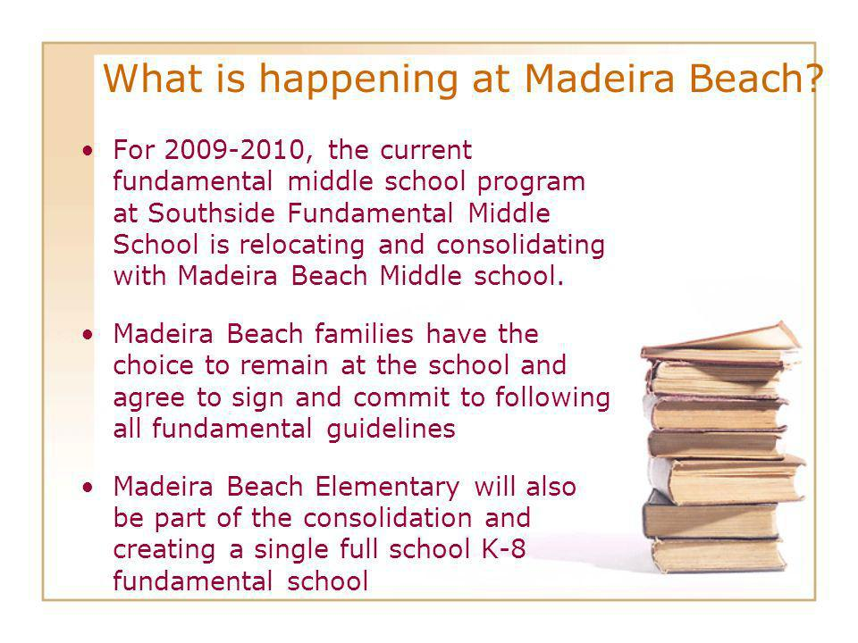 All current Madeira Beach families can choose to stay and agree to the Fundamental School philosophy.