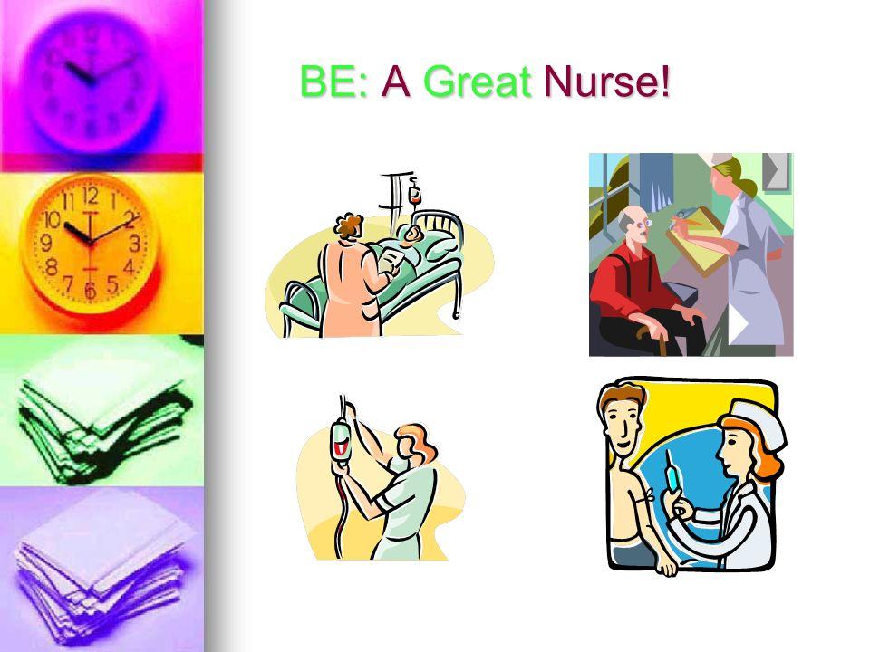 BE: A Great Nurse!