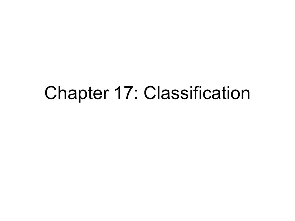 Chapter 17: Classification