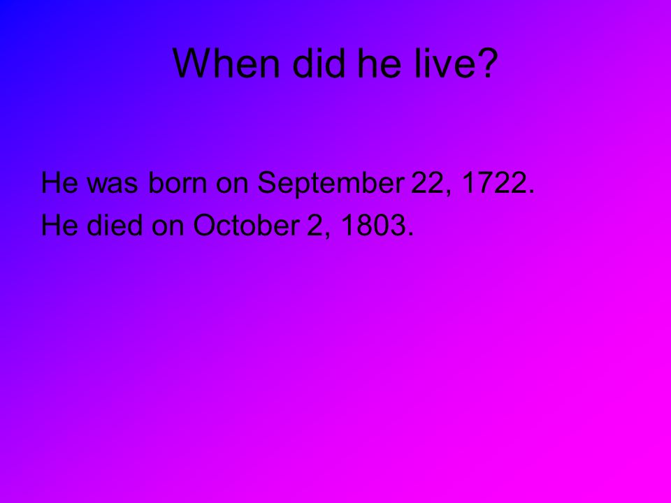 What did he do? He lead the Boston tea party. He signed the Declaration of Independence.