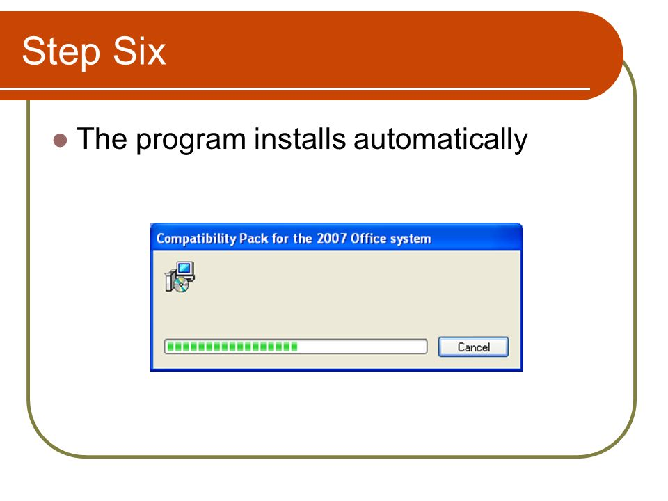 Step Six The program installs automatically