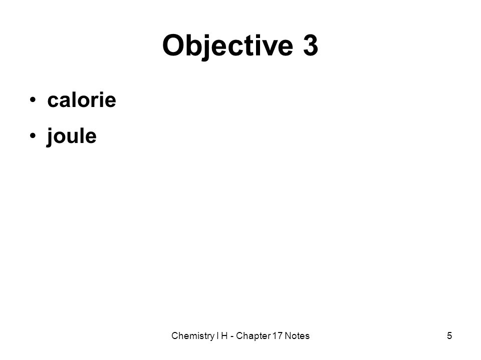 Objective 3 calorie joule 5Chemistry I H - Chapter 17 Notes