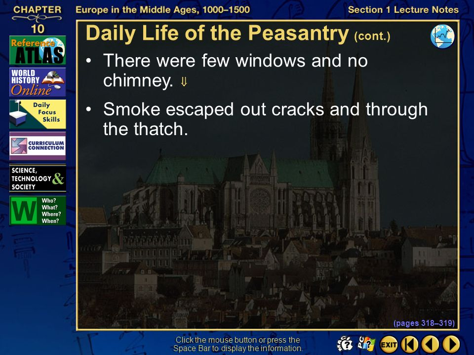 Section 1-18 Click the mouse button or press the Space Bar to display the information. Daily Life of the Peasantry European peasant life was simple wi