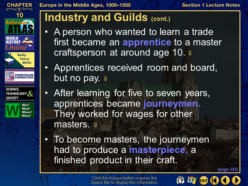 Section 1-46 Click the mouse button or press the Space Bar to display the information. Industry and Guilds (cont.) Craft guilds directed almost every