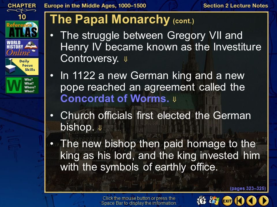 Section 2-11 Click the mouse button or press the Space Bar to display the information. Gregory VII found himself in conflict with Henry IV, the German