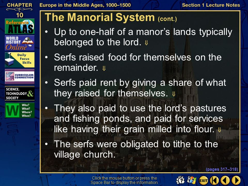 Section 1-13 Click the mouse button or press the Space Bar to display the information. The Manorial System (cont.) These agricultural estates were cal