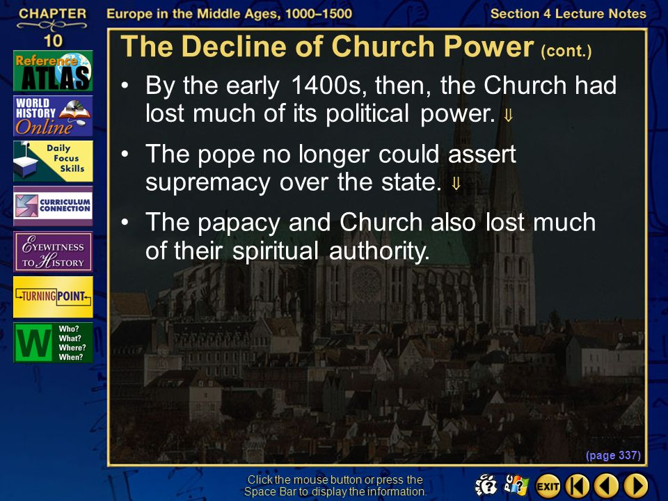 Section 4-19 Click the mouse button or press the Space Bar to display the information. This crisis in the Catholic Church led to cries for an end to t