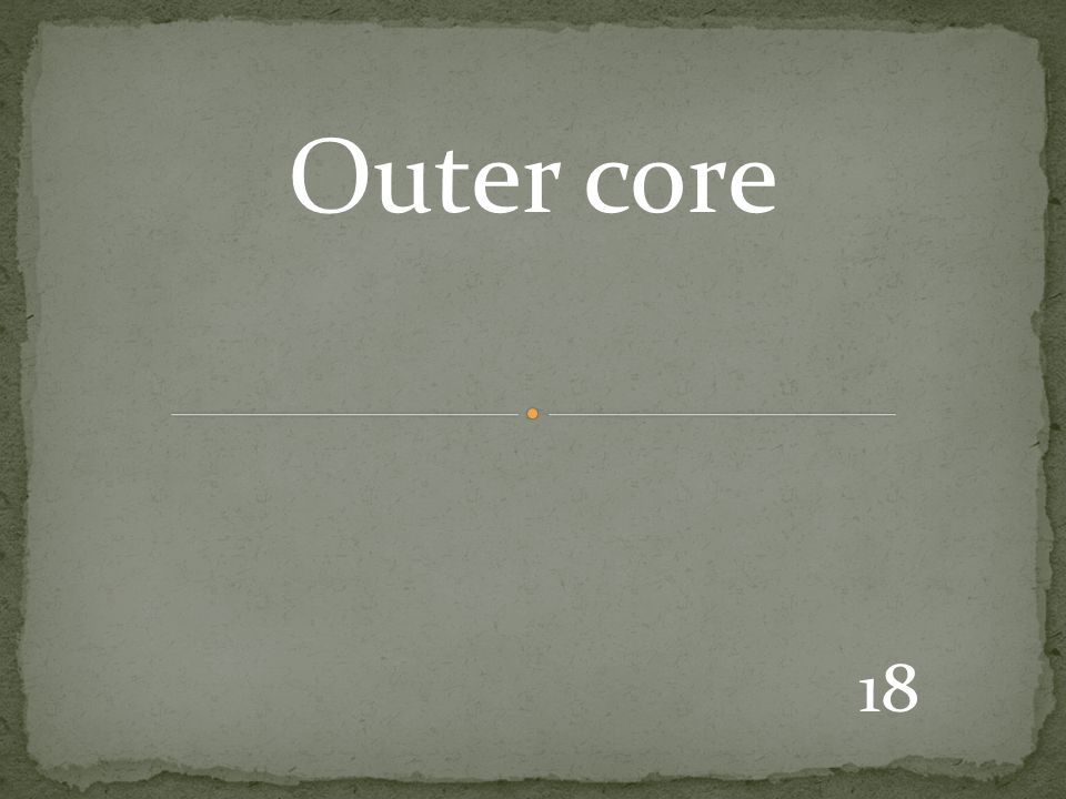 18 Outer core
