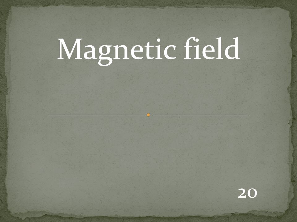 20 Magnetic field