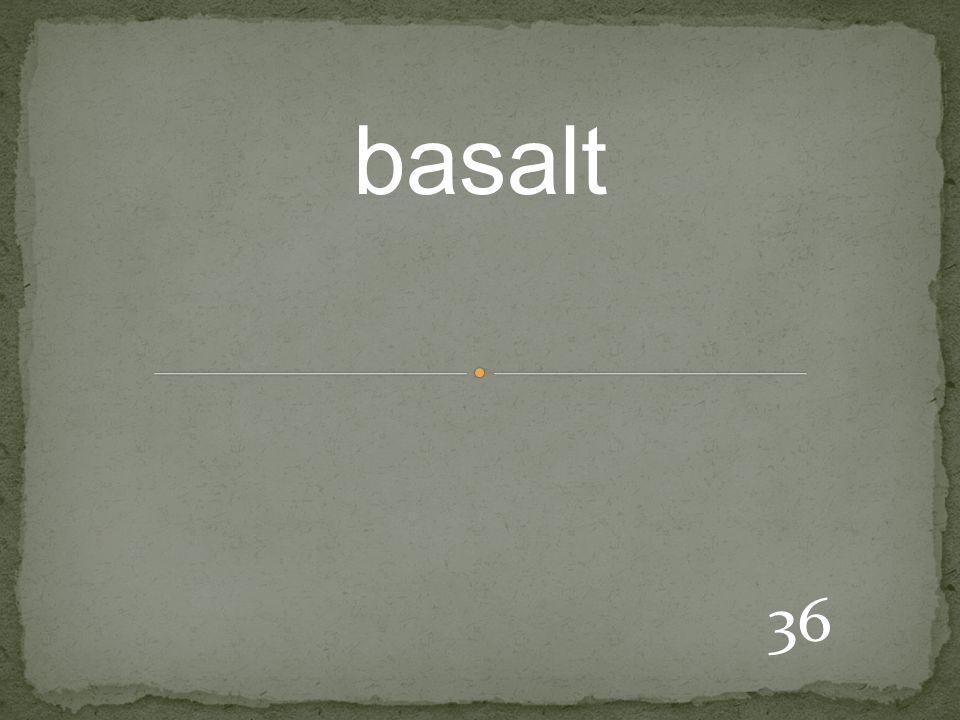 36 basalt