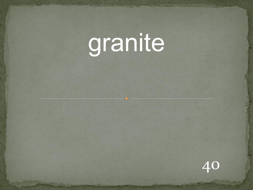 40 granite