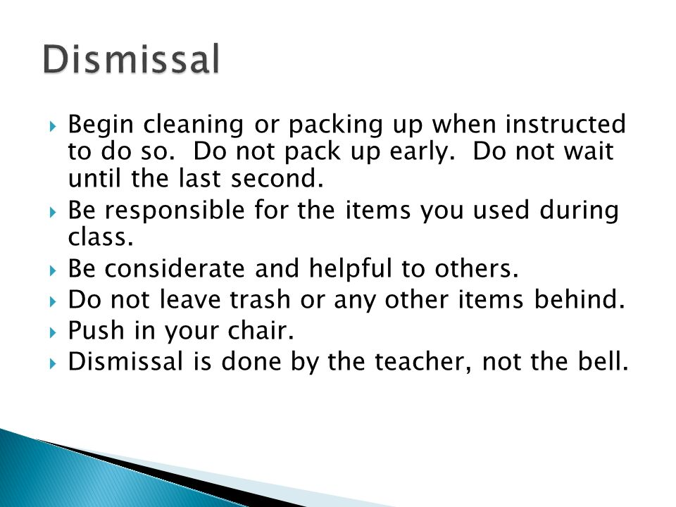 Begin cleaning or packing up when instructed to do so.