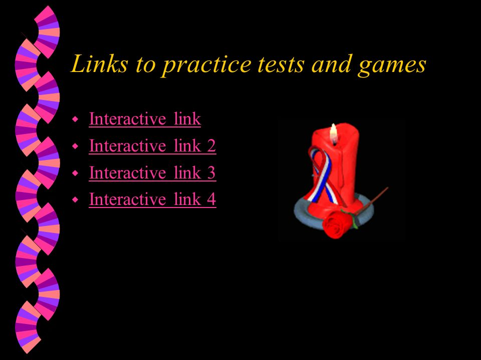 Links to practice tests and games w Interactive link Interactive link w Interactive link 2 Interactive link 2 w Interactive link 3 Interactive link 3