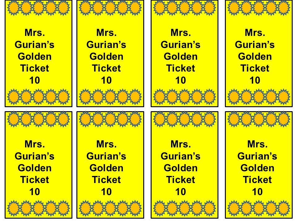 Mrs. Gurians Golden Ticket 10 Mrs. Gurians Golden Ticket 10 Mrs.