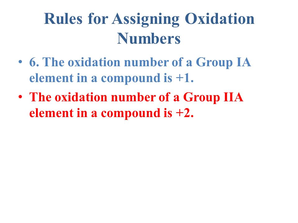 Rules for Assigning Oxidation Numbers 6.