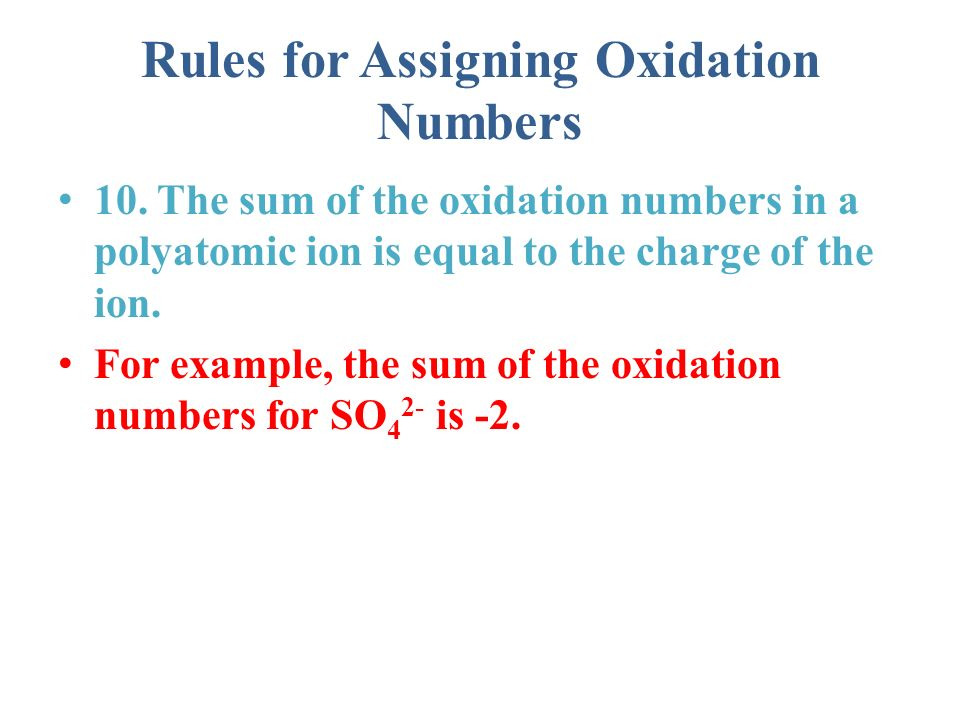 Rules for Assigning Oxidation Numbers 10.