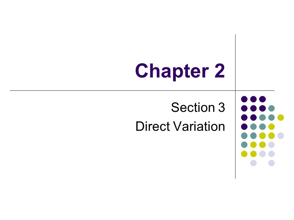 Chapter 2 Section 3 Direct Variation
