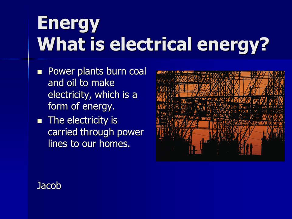 Energy Where do we get energy.Energy can be found under ground.