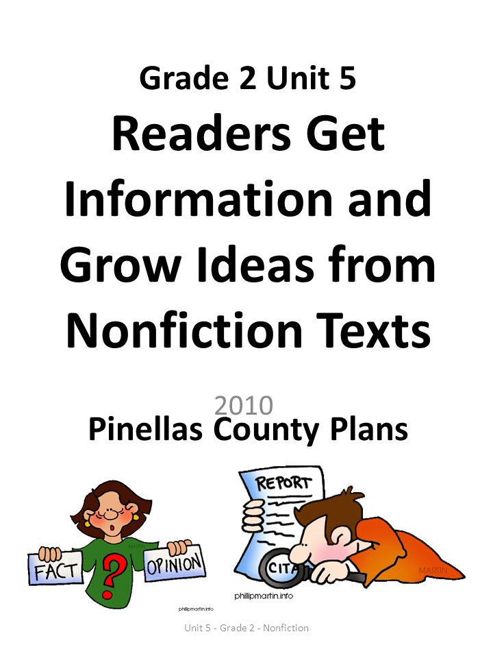 Grade 2 Unit 5 Readers Get Information and Grow Ideas from Nonfiction Texts Pinellas County Plans Unit 5 - Grade 2 - Nonfiction 2010