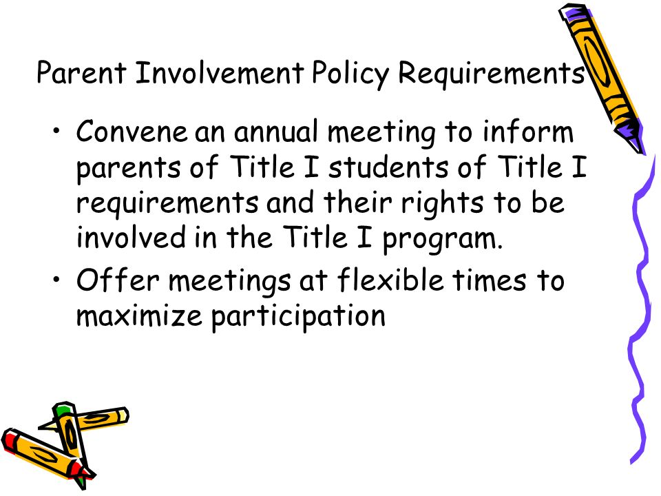 Convene an annual meeting to inform parents of Title I students of Title I requirements and their rights to be involved in the Title I program. Offer