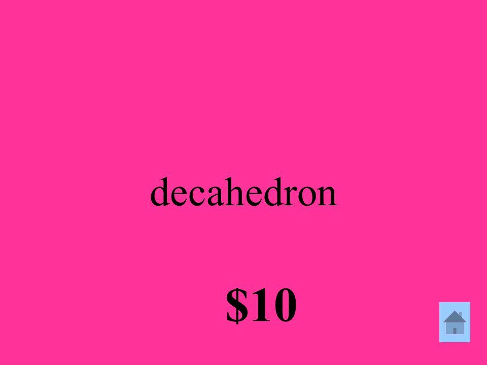 decahedron $10