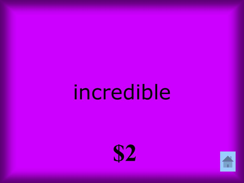 incredible $2