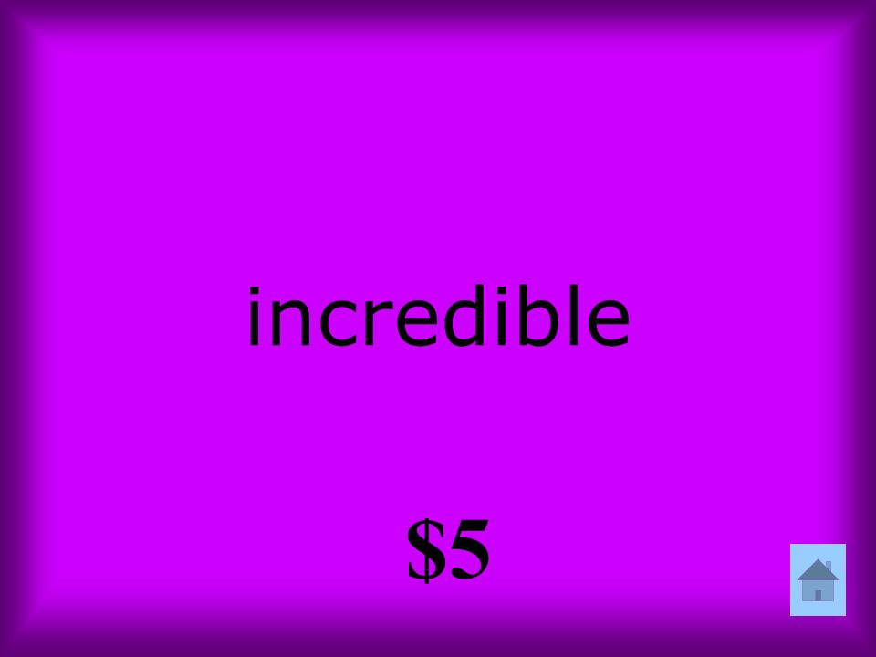 incredible $5
