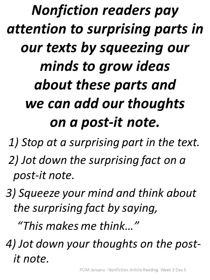 Nonfiction readers pay attention to surprising parts in our texts by squeezing our minds to grow ideas about these parts and we can add our thoughts o