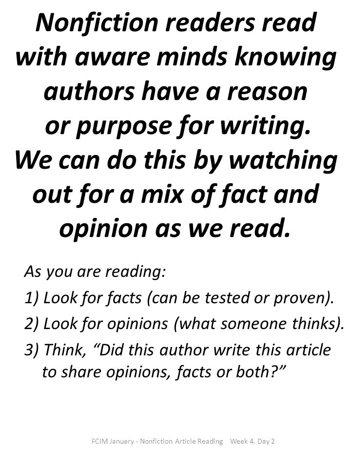 Nonfiction readers read with aware minds knowing authors have a reason or purpose for writing. We can do this by watching out for a mix of fact and op