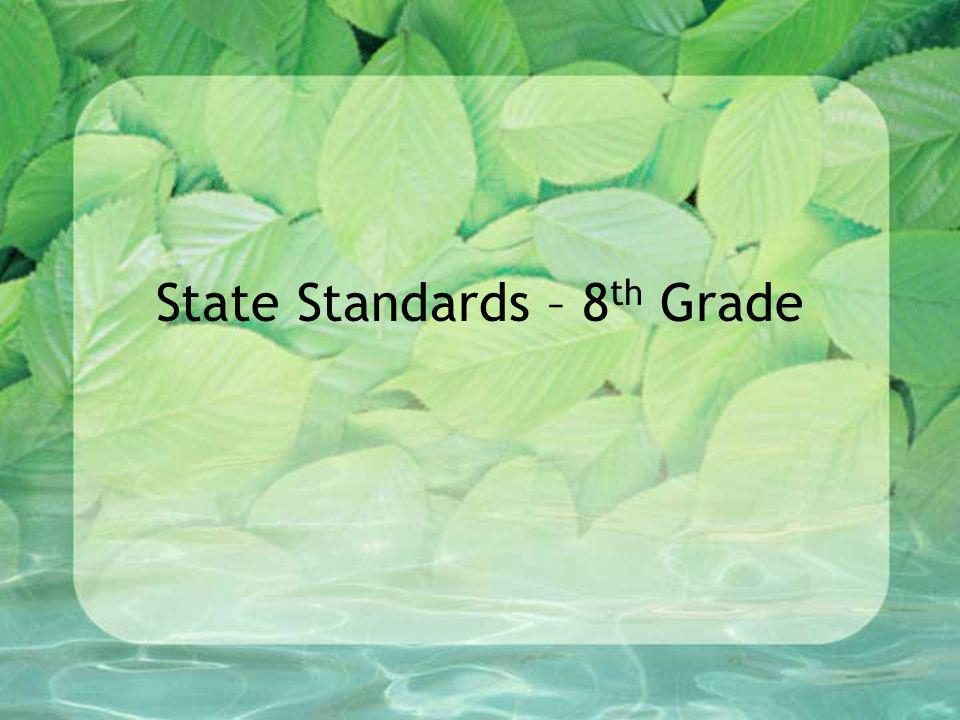 State Standards – 8 th Grade
