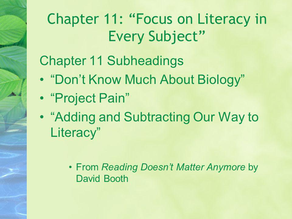 Chapter 11: Focus on Literacy in Every Subject Chapter 11 Subheadings Dont Know Much About Biology Project Pain Adding and Subtracting Our Way to Lite