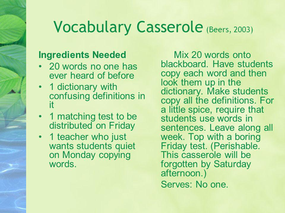 Vocabulary Casserole (Beers, 2003) Ingredients Needed 20 words no one has ever heard of before 1 dictionary with confusing definitions in it 1 matchin