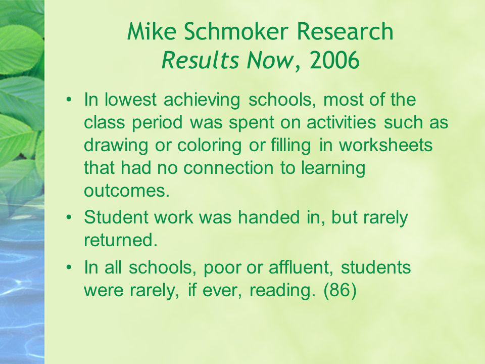 In lowest achieving schools, most of the class period was spent on activities such as drawing or coloring or filling in worksheets that had no connect
