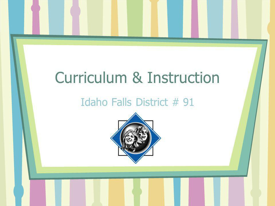 Curriculum & Instruction Idaho Falls District # 91