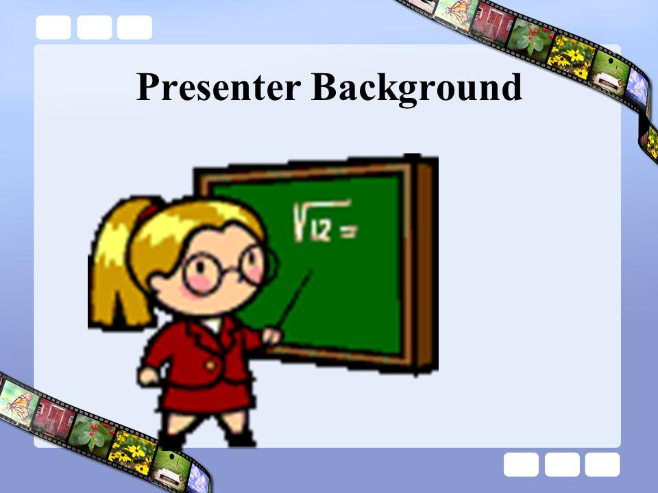 Presenter Background