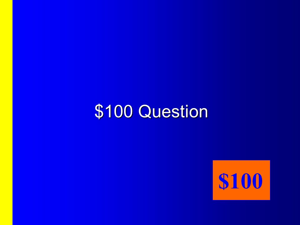 Third Category, $100 Answer