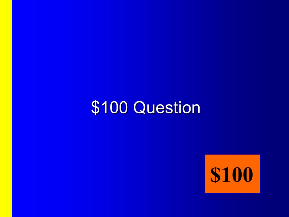 Sixth Category, $100 Answer