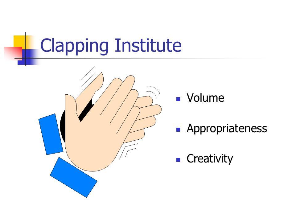Clapping Institute Volume Appropriateness Creativity