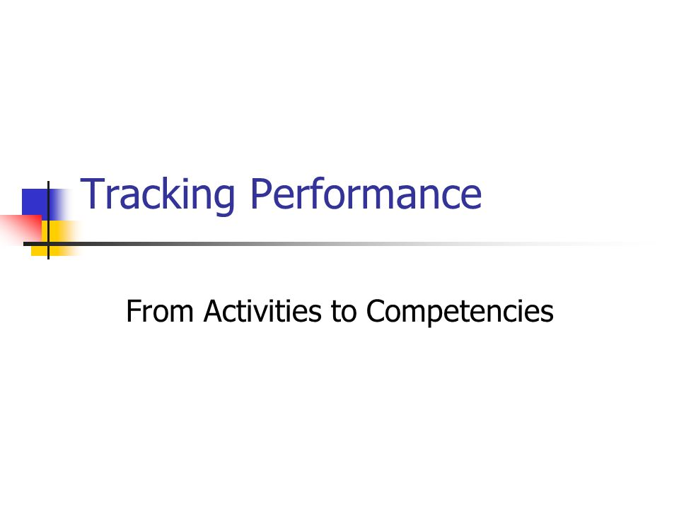 Tracking Performance From Activities to Competencies