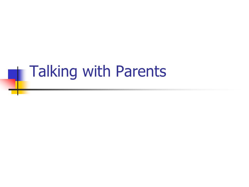 Talking with Parents
