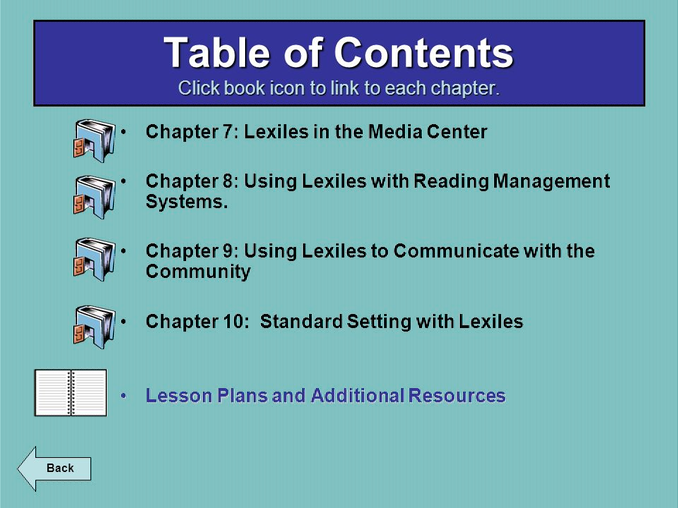 Chapter 7: Lexiles in the Media Center Chapter 8: Using Lexiles with Reading Management Systems. Chapter 9: Using Lexiles to Communicate with the Comm