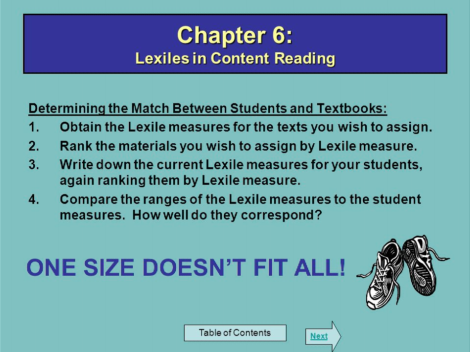 Determining the Match Between Students and Textbooks: 1.Obtain the Lexile measures for the texts you wish to assign. 2.Rank the materials you wish to