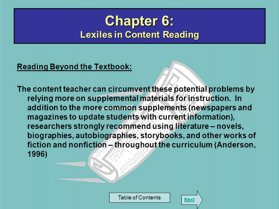 Reading Beyond the Textbook: The content teacher can circumvent these potential problems by relying more on supplemental materials for instruction. In