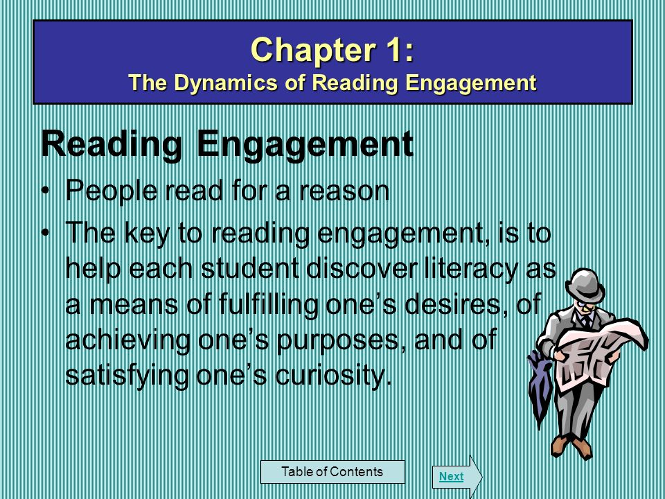 Chapter 1: The Dynamics of Reading Engagement Reading Engagement People read for a reason The key to reading engagement, is to help each student disco